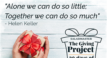 The Saladmaster Giving Project: 20 Days of Goodness